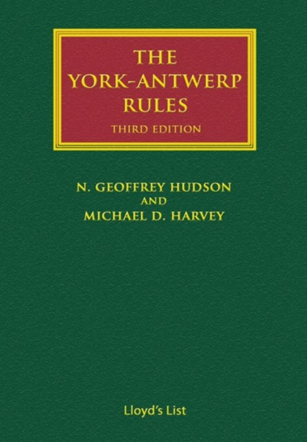 The York-Antwerp Rules: The Principles and Practice of General Average Adjustment