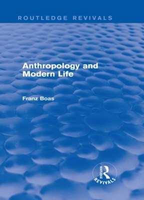 (ebook) Anthropology and Modern Life (Routledge Revivals)