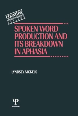 Spoken Word Production and Its Breakdown In Aphasia