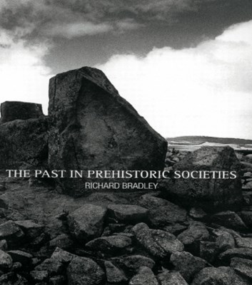 (ebook) The Past in Prehistoric Societies