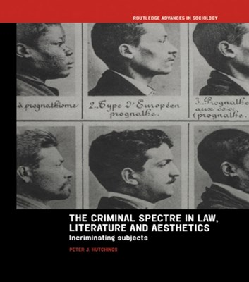 Criminal Spectre in Law, Literature and Aesthetics
