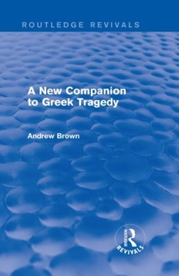 (ebook) A New Companion to Greek Tragedy (Routledge Revivals)
