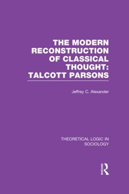 (ebook) Modern Reconstruction of Classical Thought  (Theoretical Logic in Sociology)