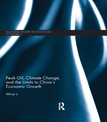 Peak Oil, Climate Change, and the Limits to ChinaGÇÖs Economic Growth