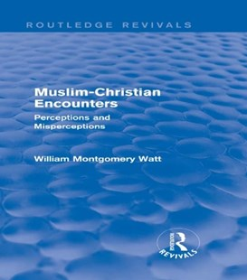 (ebook) Muslim-Christian Encounters (Routledge Revivals) - Religion & Spirituality Christianity