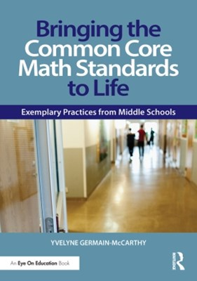 Bringing the Common Core Math Standards to Life