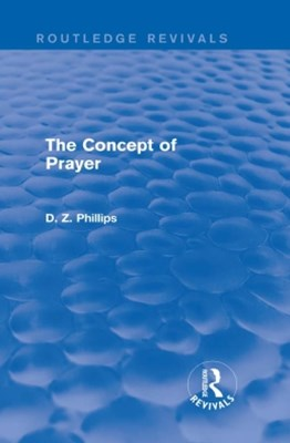 The Concept of Prayer (Routledge Revivals)