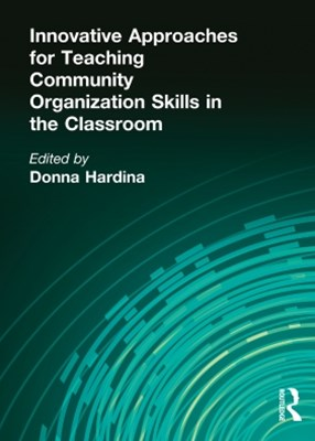 Innovative Approaches for Teaching Community Organization Skills in the Classroom