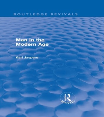 (ebook) Man in the Modern Age (Routledge Revivals)