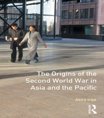 (ebook) The Origins of the Second World War in Asia and the Pacific