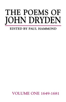 The Poems of John Dryden: Volume One