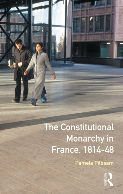 The Constitutional Monarchy in France, 1814-48