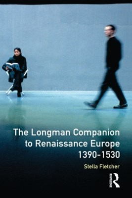 (ebook) The Longman Companion to Renaissance Europe, 1390-1530