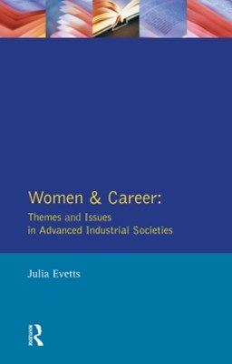 (ebook) Women and Career: Themes and Issues In Advanced Industrial Societies