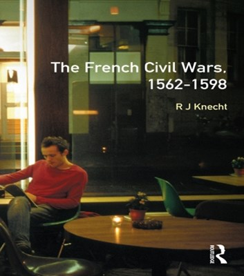 French Civil Wars, 1562-1598