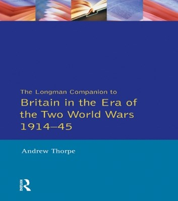 (ebook) Longman Companion to Britain in the Era of the Two World Wars 1914-45, The