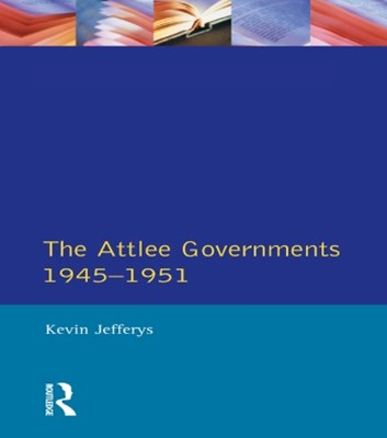 (ebook) The Attlee Governments 1945-1951