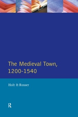 The Medieval Town in England 1200-1540