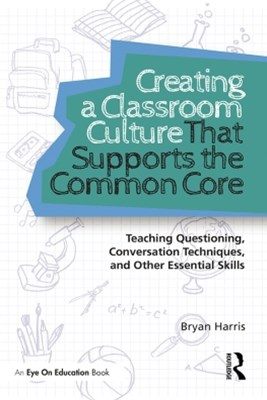 Creating a Classroom Culture That Supports the Common Core