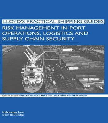 Risk Management in Port Operations, Logistics and Supply Chain Security