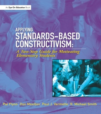 Applying Standards-Based Constructivism