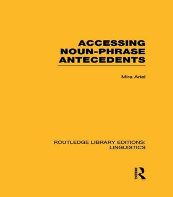 Accessing Noun-Phrase Antecedents (RLE Linguistics B: Grammar)