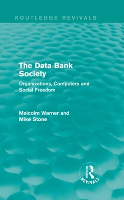 The Data Bank Society (Routledge Revivals)