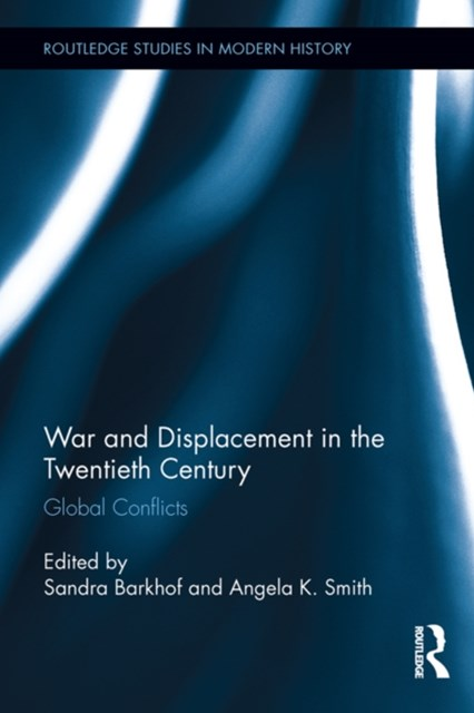 War and Displacement in the Twentieth Century