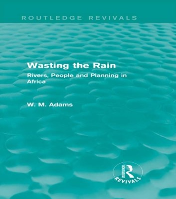 Wasting the Rain (Routledge Revivals)