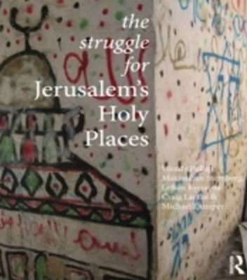 The Struggle for Jerusalem's Holy Places