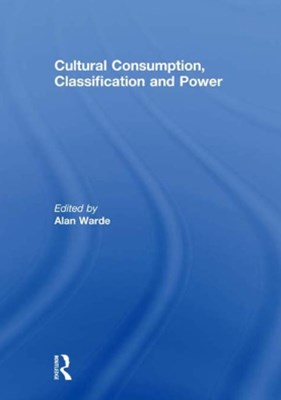 Cultural Consumption, Classification and Power