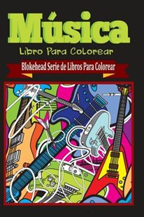 Musica Libro Para Colorear by El Blokehead (9781320453011) - PaperBack - Children's Fiction