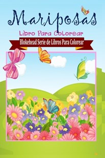 Mariposas Libro Para Colorear by El Blokehead (9781320454056) - PaperBack - Children's Fiction