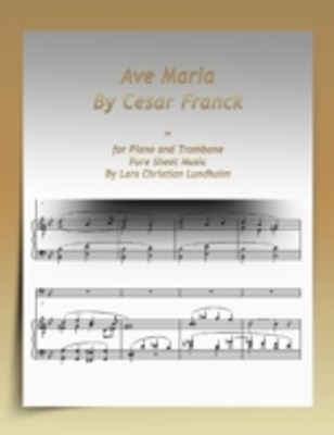 Ave Maria By Cesar Franck-for Piano and Trombone Pure Sheet Music By Lars Christian Lundholm
