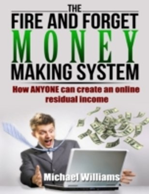 Fire and Forget Money Making System