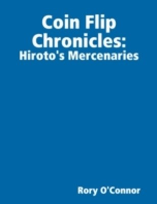 Coin Flip Chronicles: Hiroto's Mercenaries