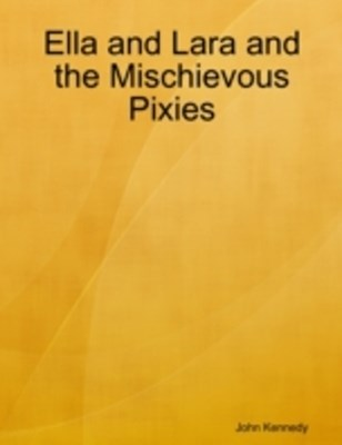 (ebook) Ella and Lara and the Mischievous Pixies
