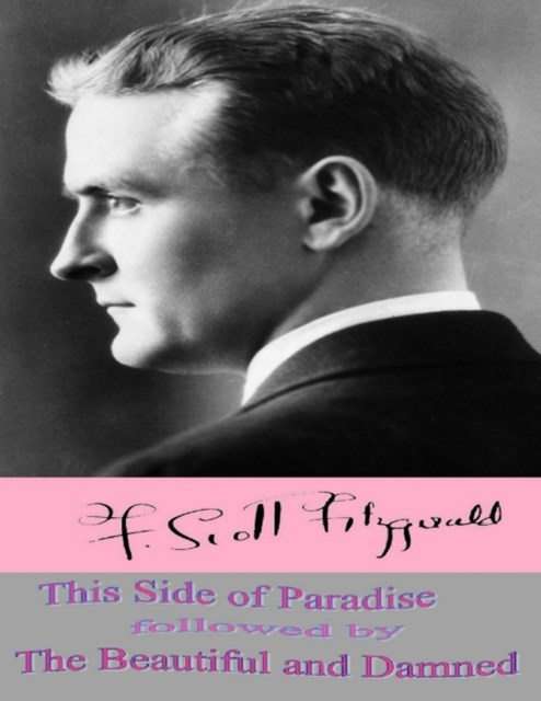 (ebook) This Side of Paradise followed by The Beautiful and Damned