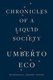 Chronicles of a Liquid Society by Umberto Eco, Richard Dixon (9781328505859) - PaperBack - Philosophy Modern