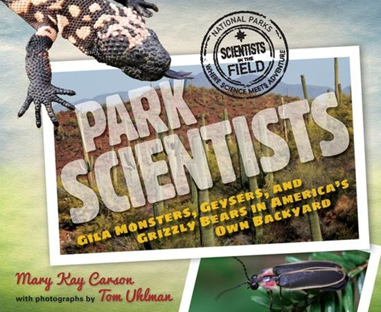 Park Scientists: Gila Monsters, Geysers and Grizzly Bears in America's Own Backyard
