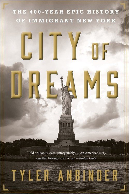 City of Dreams: The 400 Year History of Immigrant New York