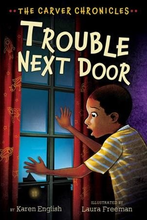 Trouble Next Door: The Carver Chronicles, Book Four