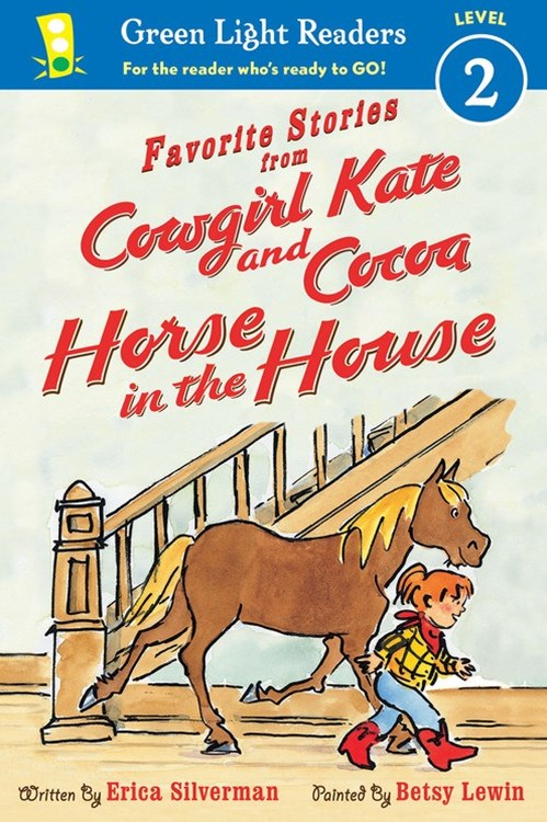 Favorite Stories from Cowgirl Kate and Cocoa: Horse in the House (GLR Level 2)