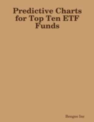 Predictive Charts for Top Ten ETF Funds: How Does Artificial Intelligence PNN Machine Think of the Future of ETFs?