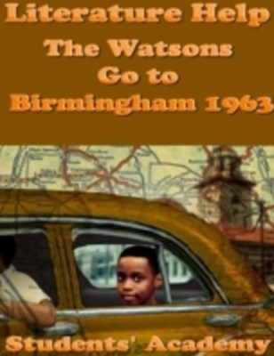 Literature Help: The Watsons Go to Birmingham 1963