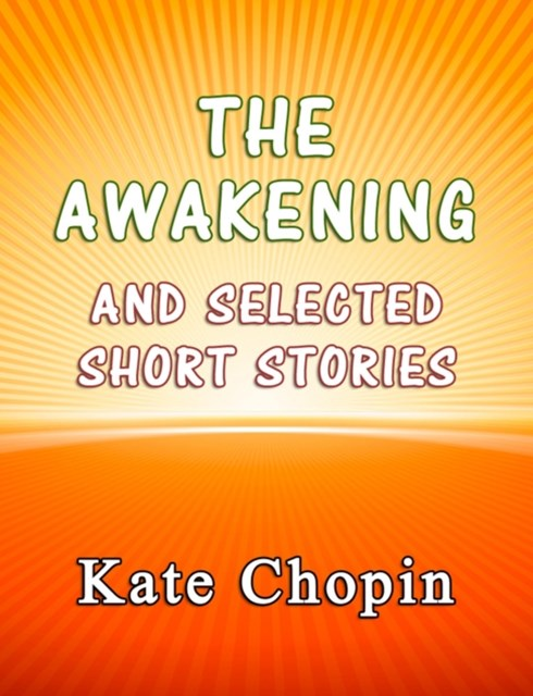 Awakening and the Selected Short Stories