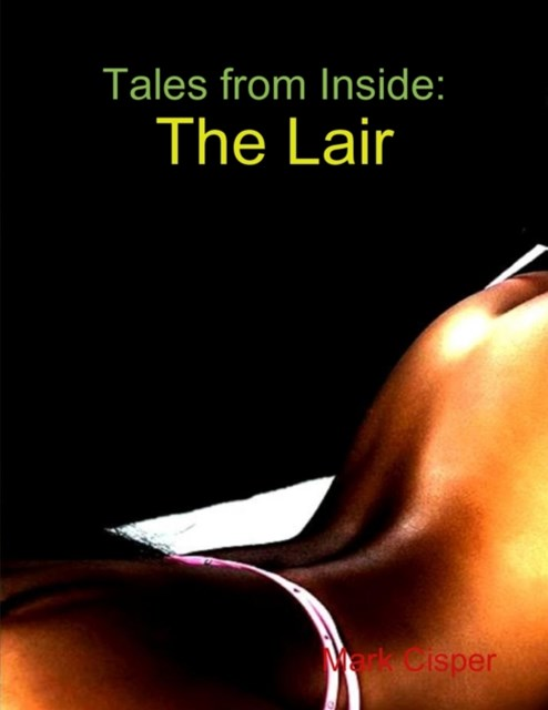 Tales from Inside: The Lair