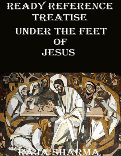 Ready Reference Treatise: Under the Feet of Jesus