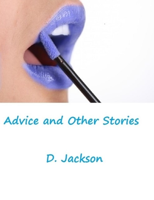 Advice and Other Stories: Three Erotic and Romantic Tales