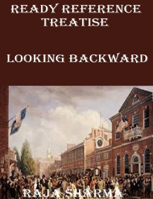 Ready Reference Treatise: Looking Backward